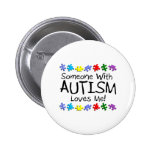 Somone With Autism Loves Me (PP) 2 Inch Round Button