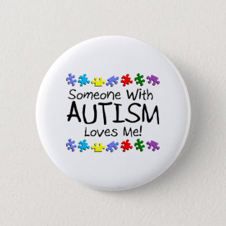 Somone With Autism Loves Me (PP) Pinback Button