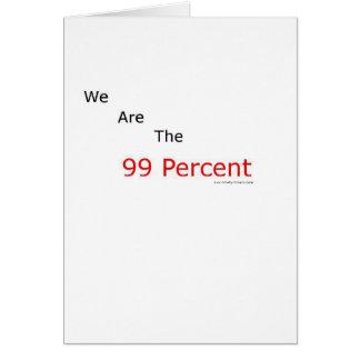¡Somos el 99 por ciento.! Tarjeta De Felicitación