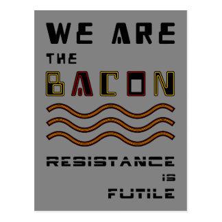 Somos el tocino - la resistencia es vana tarjeta postal
