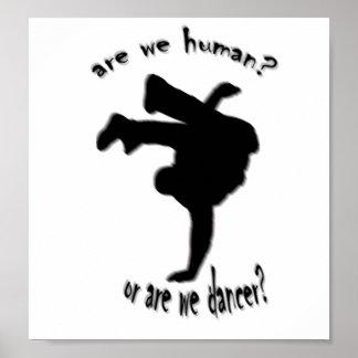 ¿somos humanos? ¿o somos bailarín? posters