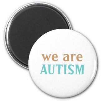 Somos insignia del autismo imán redondo 5 cm