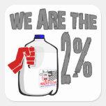 ¡Somos la leche del 2%! Divertido ocupe la parodia Calcomanía Cuadradas Personalizadas