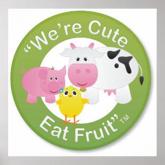 Somos lindos, comemos la impresión de la fruta póster