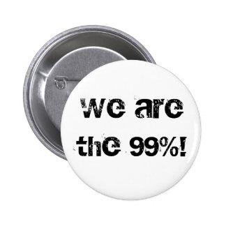 ¡Somos los 99%! Pin Redondo 5 Cm