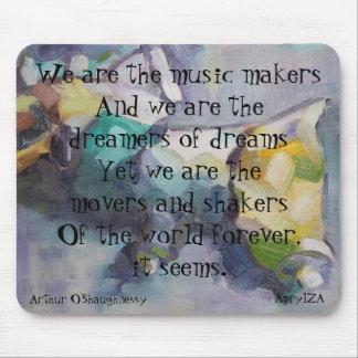 Somos los soñadores de sueños alfombrilla de ratón