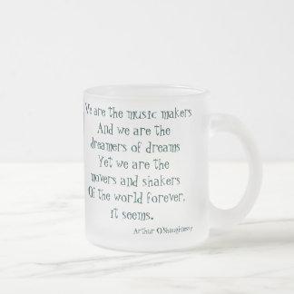 Somos los soñadores de sueños taza de cristal