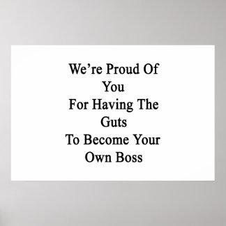 Somos orgullosos de usted para tener la tripa a póster