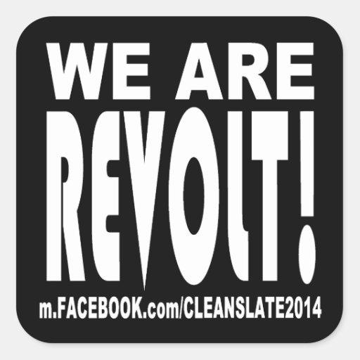 Somos pegatina cuadrado de la rebelión - fondo