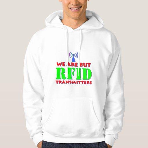 Somos pero los transmisores del RFID Sudadera