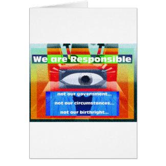 Somos responsables no nuestro gobierno tarjeta de felicitación