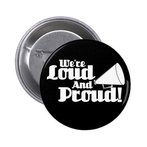 ¡Somos ruidosos y orgullosos! Pins