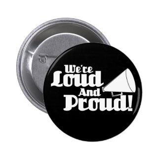 ¡Somos ruidosos y orgullosos Pins