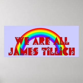 Somos todo el James Tillich Póster