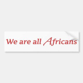 Somos todos los africanos pegatina para auto