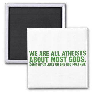 Somos todos los ateos sobre la mayoría de los dios imán cuadrado