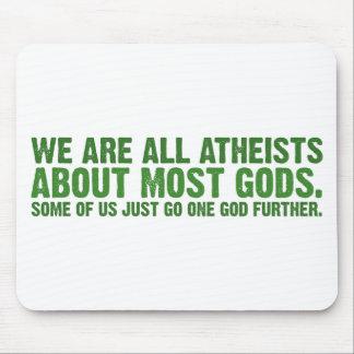 Somos todos los ateos sobre la mayoría de los dios mouse pads
