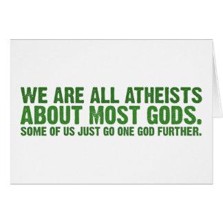 Somos todos los ateos sobre la mayoría de los dios tarjeta de felicitación