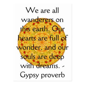 Somos todos los vagabundos en esta tierra….CITA Postales