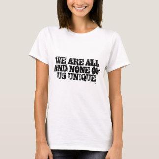 Somos todos únicos pero todos tenemos cosas en playera