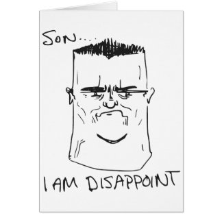 Son I Am Disappoint Father Rage Comic Meme Card