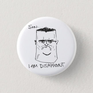 Son I Am Disappoint Father Rage Comic Meme Pinback Button