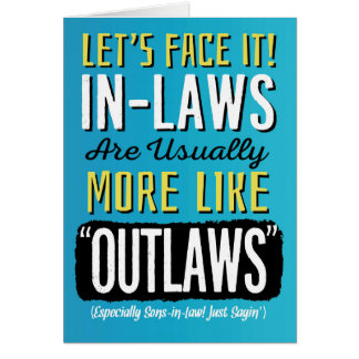 Son-in-law Birthday, Funny, more like Outlaws! Card