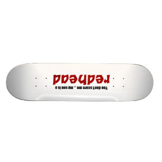 Son is a Redhead Custom Skateboard