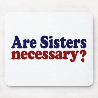 Son las hermanas necesarias alfombrilla de ratón