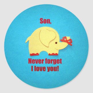 Son, never forget I love you! Classic Round Sticker