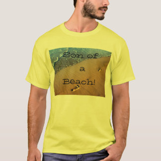 Son of a Beach! Shirt