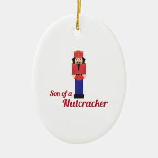 Son of a Nutcracker Ceramic Ornament