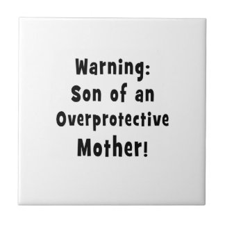 son of overprotective mother black text ceramic tile