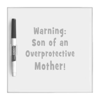 son of overprotective mother black text dry erase whiteboard