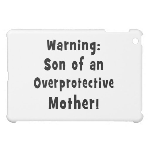 son of overprotective mother black text case for the iPad mini