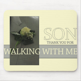 Son  Thanks for Walking me down Aisle Mouse Pad