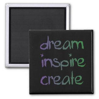 Soñe, inspire, cree el imán