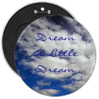 Soñe un pequeño botón ideal pin redondo de 6 pulgadas