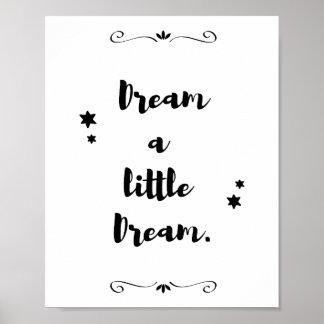"""""""Soñe un pequeño sueño."""" Cita de la caligrafía Póster"""