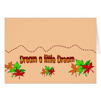 Soñe un pequeño sueño - colección de la caída tarjeta de felicitación