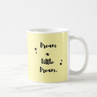 Soñe un pequeño sueño taza
