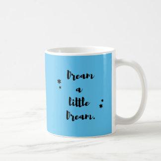 Soñe un pequeño sueño taza clásica