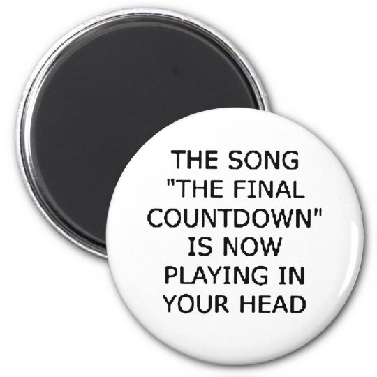 song final countdown now playing your head magnet