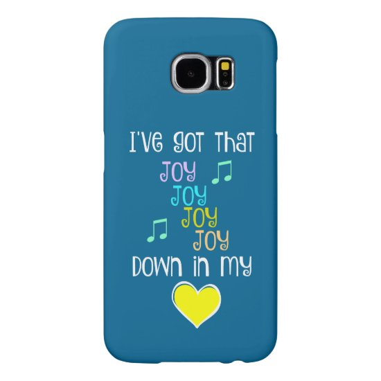 Song: Joy Down in my Heart Samsung Galaxy S6 Case