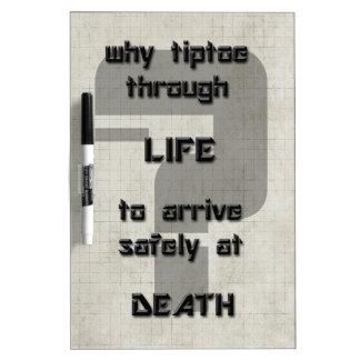 song lyric why tiptoe through life dry erase board