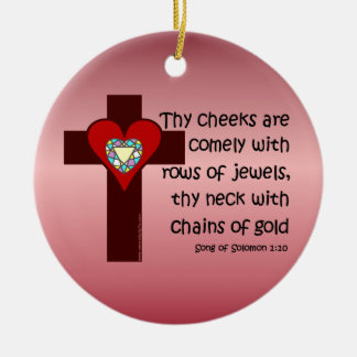 Song of Solomon 1:10 Ceramic Ornament