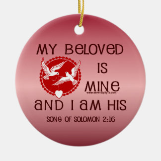 Song of Solomon 2:16 Ceramic Ornament