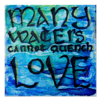 Song of Songs 8:7 - Many Waters Cannot Quench Love Poster