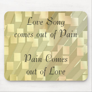 SONG out of PAIN - PAIN out of  LOVE Mouse Pad