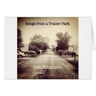 Songs From a Trailer Park Card